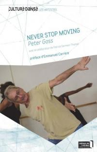 Never stop moving = Toujours en mouvement