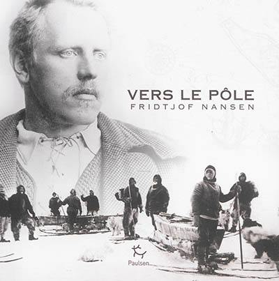 Vers le pôle : 250 illustrations originales