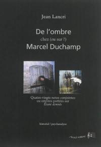 De l'ombre chez (ou sur ?) Marcel Duchamp