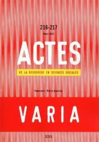 Actes de la recherche en sciences sociales. n° 216-217,