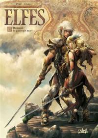 Elfes. Volume 13, Heureux le guerrier mort
