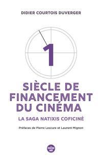 1 siècle de financement du cinéma