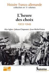 Histoire franco-allemande. Volume 9, L'heure des choix