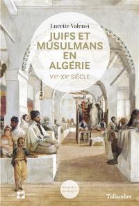 Juifs et musulmans en Algérie, VIIe-XXe siècle