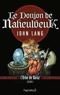 Le donjon de Naheulbeuk. Volume 2, L'orbe de Xaraz