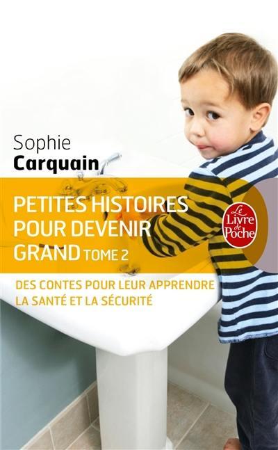Petites histoires pour devenir grand. Volume 2, Des contes pour leur apprendre à bien s'occuper d'eux