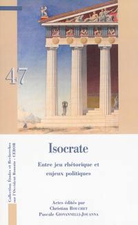 Isocrate, entre jeu rhétorique et enjeux politiques