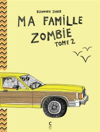 Ma famille zombie. Volume 2,