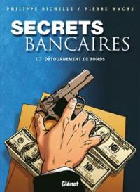 Secrets bancaires. Volume 1-2, Détournement de fonds