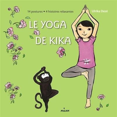 Le yoga de Kika : 14 postures, 4 histoires relaxantes