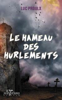 Le Hameau des Hurlements