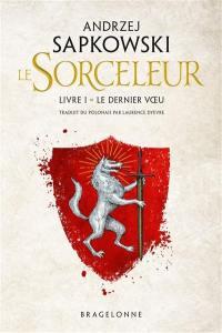 Le sorceleur, Le dernier voeu, Vol. 1