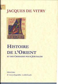 Histoire de l'Orient et des croisades pour Jérusalem