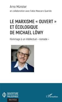 Le marxisme ouvert et écologique de Michael Löwy