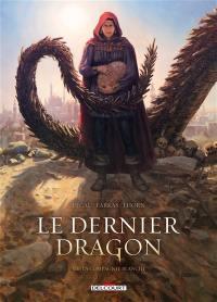 Le dernier dragon. Volume 4, La compagnie blanche