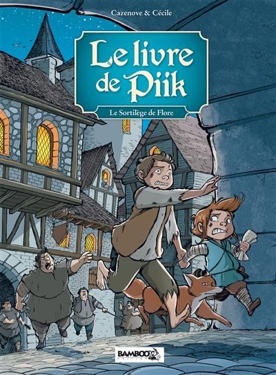 Le livre de Piik. Vol. 2. Le sortilège de Flore