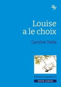 Louise a le choix