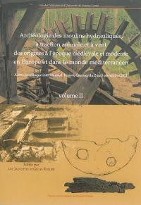 Archéologie des moulins hydrauliques, à traction animale et à vent des origines à l'époque médiévale et moderne en Europe et dans le monde méditerranéen