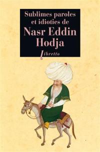 Sublimes paroles et idioties de Nasr Eddin Hodja