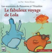 Les aventures de Pensatou et Têtanlère, Le fabuleux voyage de Lola