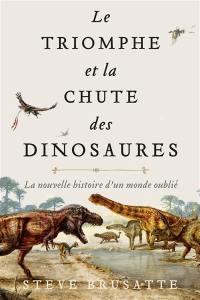 Le triomphe et la chute des dinosaures
