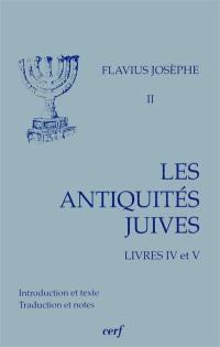 Les Antiquités juives. Volume 2, Livres IV et V