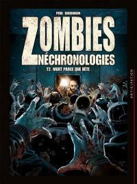 Zombies néchronologies. Volume 2, Mort parce que bête