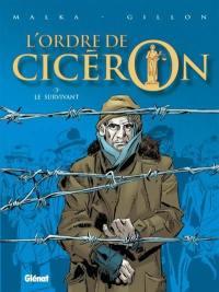L'ordre de Cicéron. Vol. 3. Le survivant