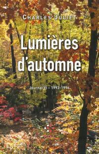 Journal. Volume 6, Lumières d'automne