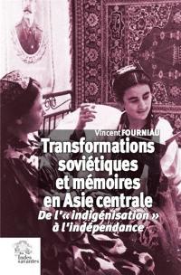 Transformations soviétiques et mémoires en Asie centrale