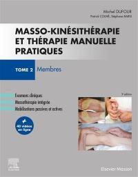 Masso-kinésithérapie et thérapie manuelle pratiques. Volume 2, Membres