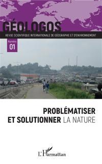 Géologos. n° 1, Problématiser et solutionner la nature