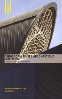 Aéroscopia musée aéronautique