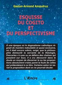 Esquisse du cogito et du perspectivisme
