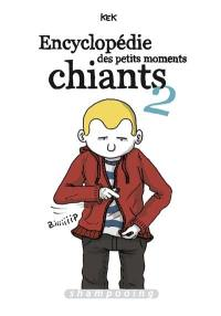Encyclopédie des petits moments chiants. Volume 2,