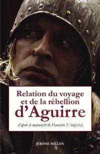 Relation du voyage et de la rébellion d'Aguirre