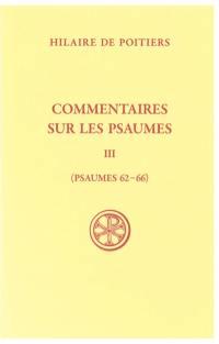 Commentaires sur les psaumes. Volume 3, Psaumes 62-66