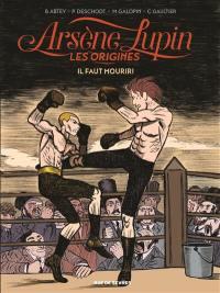 Arsène Lupin, les origines. Volume 3, Il faut mourir !