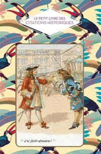 Le petit livre des citations historiques