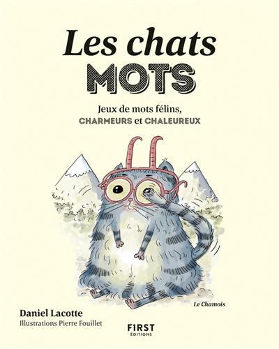 Les chats mots : jeux de mots félins, charmeurs et chaleureux