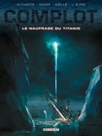 Complot, Le naufrage du Titanic