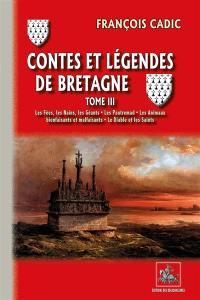 Contes et légendes de Bretagne. Volume 3, Les fées, les nains, les géants, les pautremad, les animaux bienfaisants & malfaisants, le diable et les saints