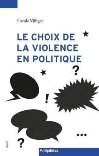 Le choix de la violence en politique