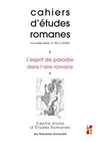Cahiers d'études romanes. n° 40, L'esprit de parodie dans l'aire romane