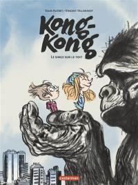Kong-Kong, Le singe sur le toit