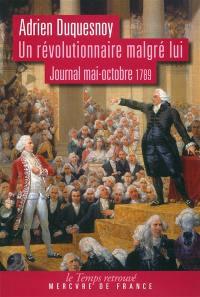 Un révolutionnaire malgré lui : journal, mai-octobre 1789