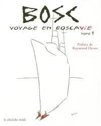 Voyage en Boscavie. Volume 1,