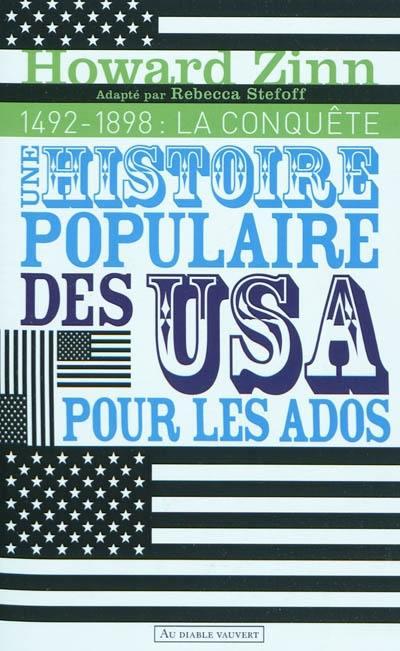 Une histoire populaire des USA pour les ados. Volume 1, 1492 - 1898