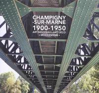 Champigny-sur-Marne : 1900-1950 : Art nouveau, Art déco, modernisme