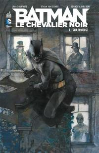 Batman, le chevalier noir. Volume 3, La folie furieuse